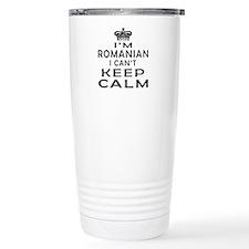 I Am Romanian I Can Not Keep Calm Travel Mug