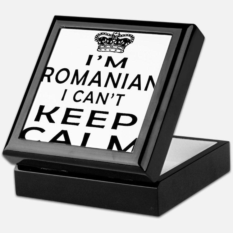 I Am Romanian I Can Not Keep Calm Keepsake Box