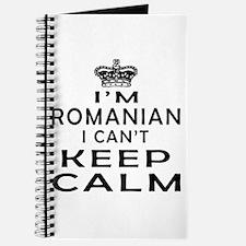 I Am Romanian I Can Not Keep Calm Journal
