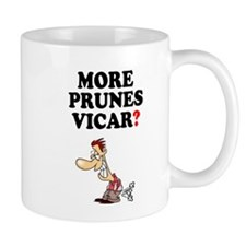 MORE PRUNES VICAR Mugs