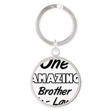One Amazing Brother-In-Law Round Keychain