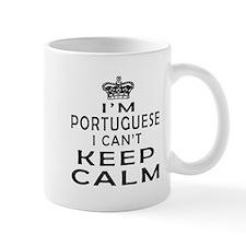 I Am Portuguese I Can Not Keep Calm Mug