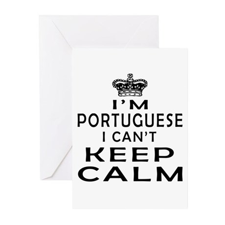 I Am Portuguese I Can Not Keep Calm Greeting Cards