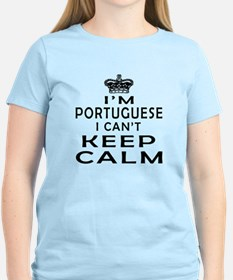 I Am Portuguese I Can Not Keep Calm T-Shirt