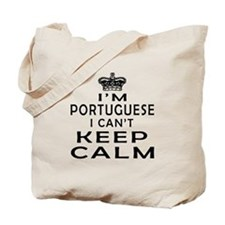 I Am Portuguese I Can Not Keep Calm Tote Bag