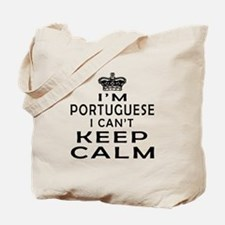I Am Portuguese I Can Not Keep Calm Tote Bag