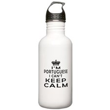 I Am Portuguese I Can Not Keep Calm Water Bottle