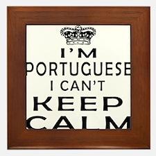 I Am Portuguese I Can Not Keep Calm Framed Tile