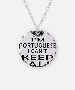 I Am Portuguese I Can Not Keep Calm Necklace