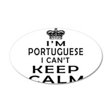 I Am Portuguese I Can Not Keep Calm Wall Decal