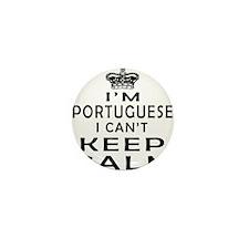 I Am Portuguese I Can Not Keep Calm Mini Button