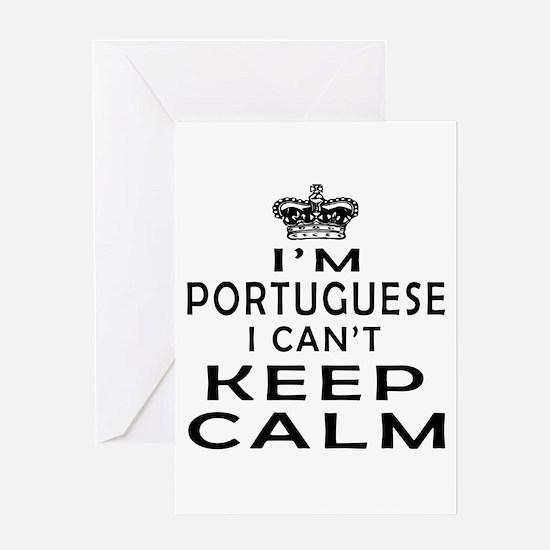 I Am Portuguese I Can Not Keep Calm Greeting Card