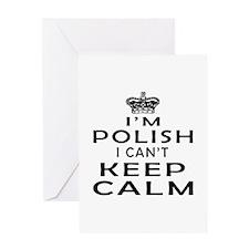 I Am Polish I Can Not Keep Calm Greeting Card