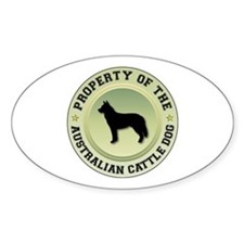 Cattle Dog Property Oval Bumper Stickers