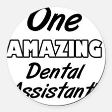 One Amazing Dental Assistant Round Car Magnet