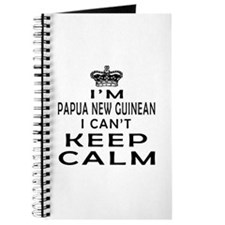 I Am Papua New Guinean I Can Not Keep Calm Journal