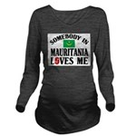 Somebody In Mauritania Long Sleeve Maternity T-Shi