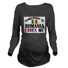 Somebody In Romania Long Sleeve Maternity T-Shirt