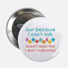 """Just Because I Can't Talk 2.25"""" Button"""
