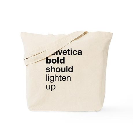 Helvetica Should Lighten Up Tote Bag