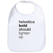 Helvetica Should Lighten Up Bib