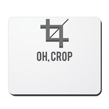 Oh, Crop Mousepad