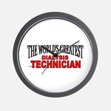 """The World's Greatest Dialysis Technician"" Wall Cl"
