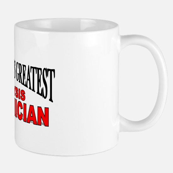 """The World's Greatest Dialysis Technician"" Mug"