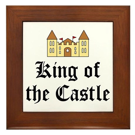 King of the Castle Framed Tile