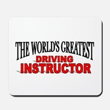 """The World's Greatest Driving Instructor"" Mousepad"