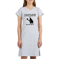 A Day Without Baseball Women's Nightshirt