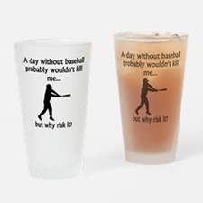 A Day Without Baseball Drinking Glass