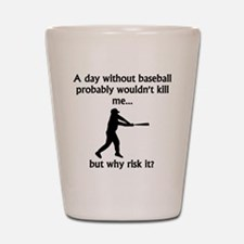 A Day Without Baseball Shot Glass