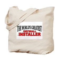 """""""The World's Greatest Drywall Installer"""" Tote Bag"""