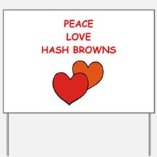hash browns Yard Sign