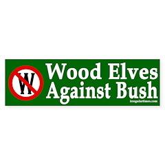 Wood Elves Against Bush (bumper sticker)
