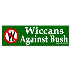Wiccans Against Bush (bumper sticker)