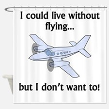 I Could Live Without Flying Shower Curtain