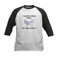 I Could Live Without Flying Baseball Jersey
