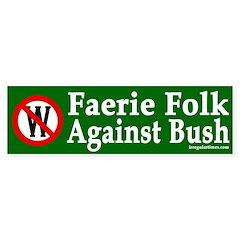 Faerie Folk Against Bush (bumper sticker)