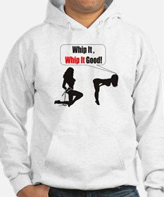 Whip it whip it good Hoodie