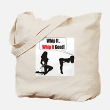 Whip it whip it good Tote Bag