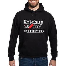 Ketchup is for winners Hoodie
