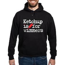 Ketchup is for winners Hoody