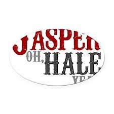 jasperhaleyeah Oval Car Magnet