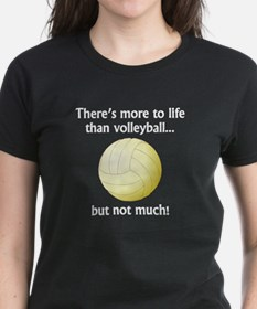 More To Life Than Volleyball T-Shirt