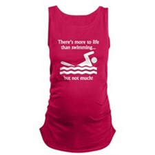 More To Life Than Swimming Maternity Tank Top