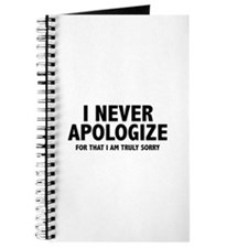 I Never Apologize Journal