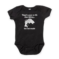 More To Life Than Fishing Baby Bodysuit