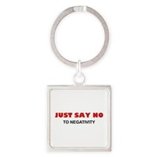 Just Say No To Negativity Square Keychain